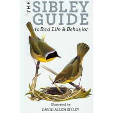 The Sibley Guide to Bird Life & Behavior