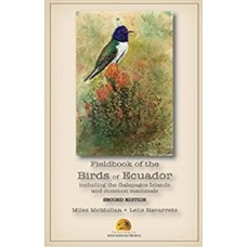 Fieldbook of the Birds of Ecuador Including the Galapagos Islands 2nd edition